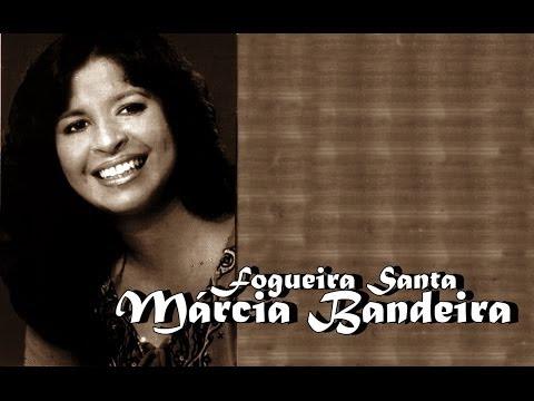 Márcia Bandeira - Fogueira Santa