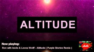 Ron With Leeds & Leona Wolff - Altitude (Purple Stories Remix)