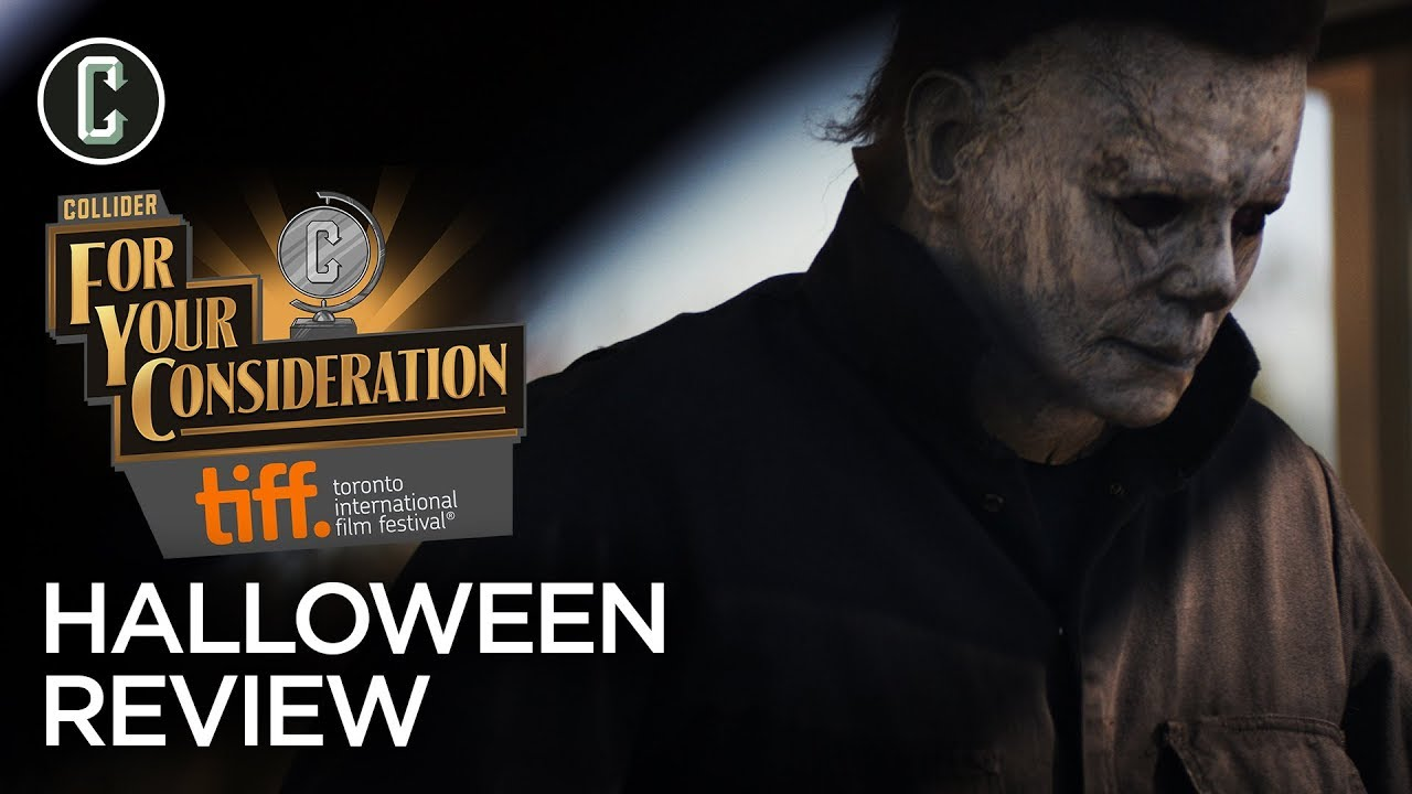 Halloween Toronto 2020 Review Halloween Movie Review   Collider @ TIFF 2018   YouTube