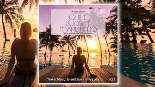 """Out Now 😊 """"Chill Sunset Maretimo Vol.1"""" ...the premium chillout soundtrack"""