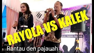 Rantau den pajauah-Rayola & Mr.Kalek