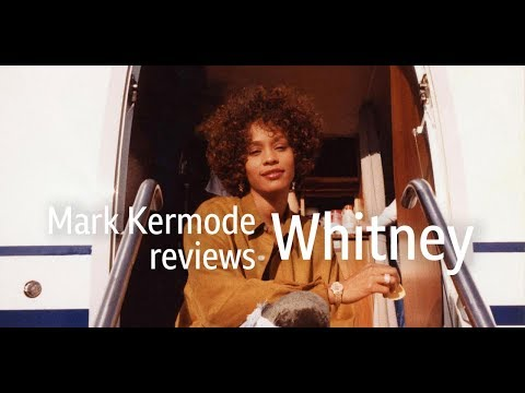 Whitney reviewed by Mark Kermode