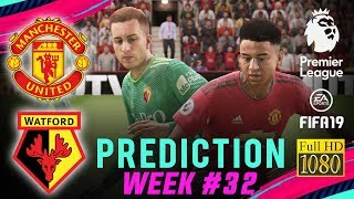 MANCHESTER UTD vs WATFORD | FIFA 19 EPL Predict Matchday 32 | Broadcast Camera - 1080HD