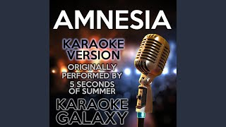 Amnesia (Karaoke Version With Backing Vocals) (Originally Performed By 5 Seconds of Summer)