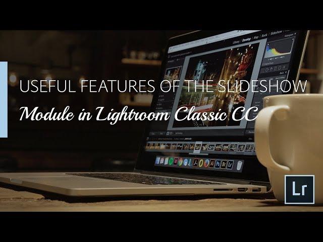 Lightroom Coffee Break: Useful Features of the Slideshow