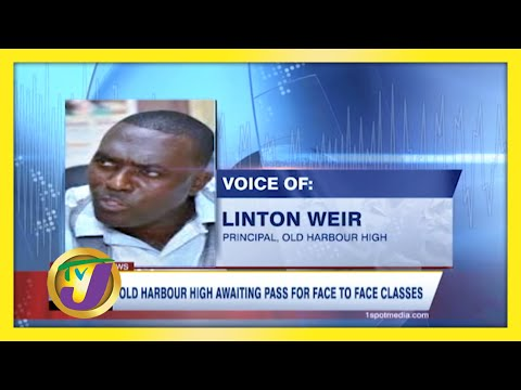 Old Harbour High awaiting Pass for Face to Face Classes   TVJ News