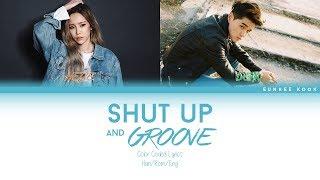 헤이즈 (Heize) - Shut Up & Groove (Feat. DEAN) - Color Coded Lyrics - Han/Rom/Eng