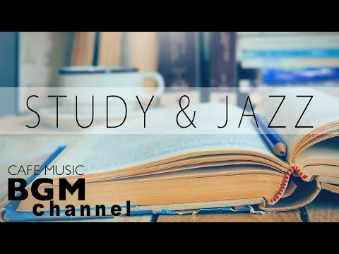 STUDY Jazz Music - Relaxing Cafe Jazz Music - Background Stu