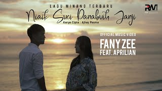 Fany Zee feat Aprilian - Niaik Suci Panabuih Janji (Official Music Video)
