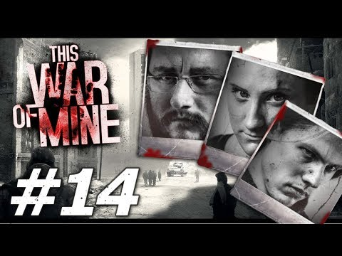 This War of Mine: Ruthless Renegades - Part 14