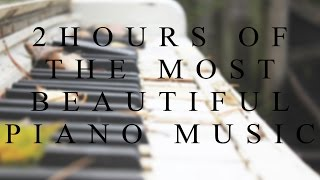2 Hours Of The Most Beautiful Emotional Piano Solo Music | Composed by Mattia Cupelli