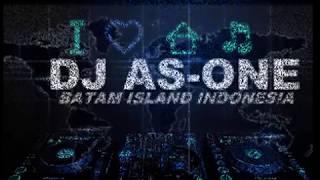 DJ AS-ONE Batam House Music Dugem Terbaru 2017