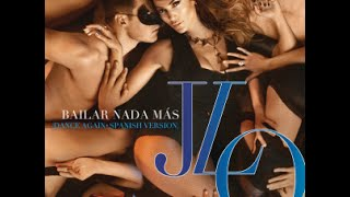 Jennifer Lopez - Bailar Nada Mas (Dance Again - Spanish Version)