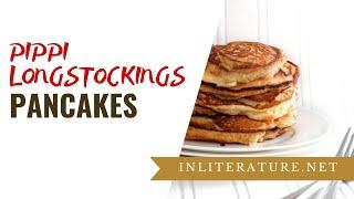 Pippi Longstockings Pancakes | Food in Literature