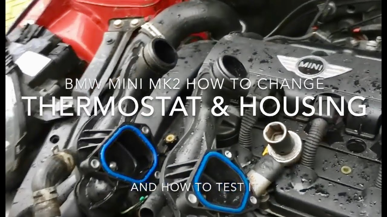 How To Change The Thermostat On A Mini Mk2 2006 13 R55 R56