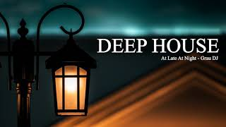 Deep House Mix 071 • At Late At Night • Grau Selection