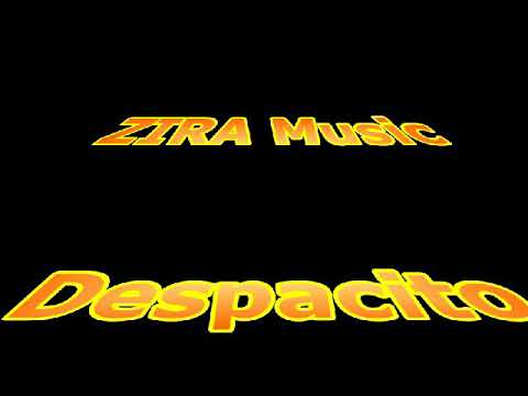 Zira music despacito