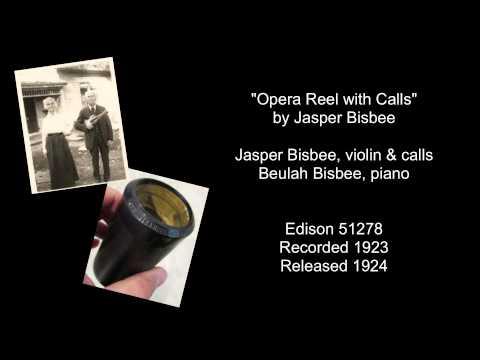"""""""Opera Reel with Calls"""" (1923) - Jasper & Beulah Bisbee"""