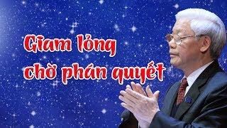 Tin chấn động: Nguyễn Phú Trọng chính thức bị giam lỏng, chờ phán quyết của BCT