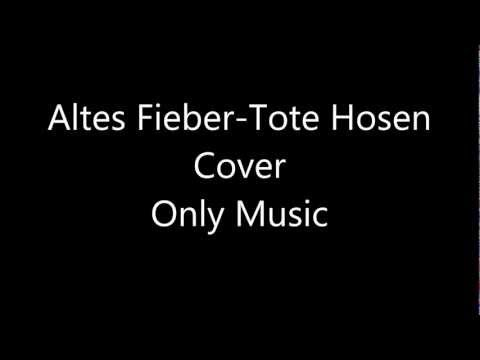 Altes Fieber - Tote Hosen - Cover