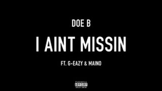 Doe B I Ain 39 t Missin Ft. Maino G - Eazy.mp3