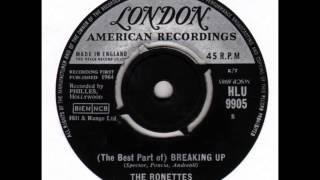 The Ronettes .  The best part of, Breaking up.