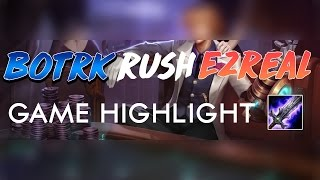 Gosu - BOTRK RUSH Ezreal (Full Game Highlight)