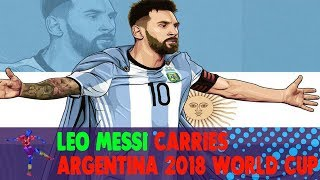 Lionel Messi Carries Argentina to 2018 World Cup