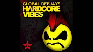 Global Deejays - Hardcore Vibes (Twisted Society Remix) (FULL HD)