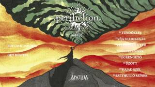 "Perihelion ""zeng"" (Official Album Stream - 2015, Apathia Records)"