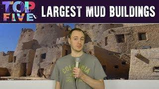 Top 5 LARGEST Mud Buildings