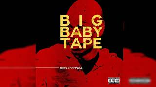 Big Baby Tape - Dave Chappelle