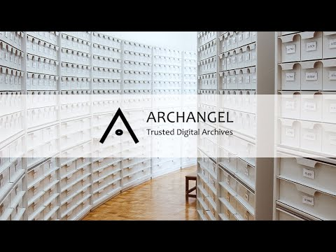 ARCHANGEL Project - Trusted Digital Archives
