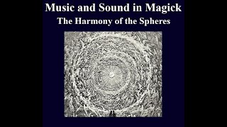 Music and Sound in Magick - the Harmony of the Spheres