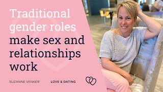 Traditional gender roles make sex and relationships work