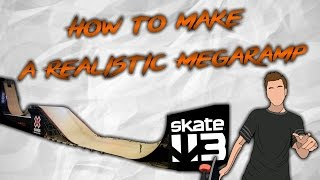 Skate 3 - How to make a Realistic Megaramp