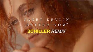 "Janet Devlin: ""Better Now"" // SCHILLER Remix // 4K"