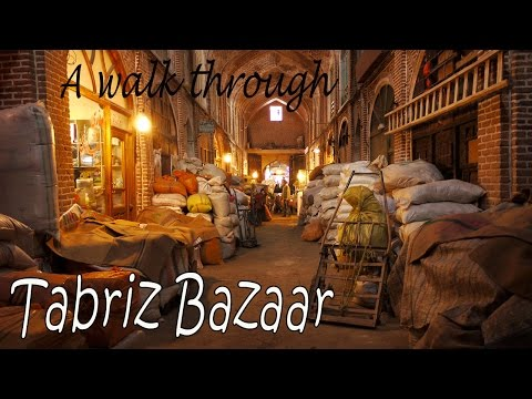 A walk through the Tabriz Bazaar (Iran)