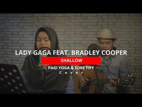 Shallow - Pagi Yoga & Sore Fify (Cover)   Lady Gaga Feat. Bradley Cooper