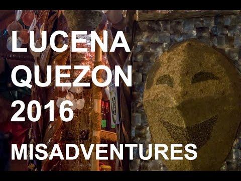 MISADVENTURES: LUCENA QUEZON 2016