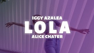 Iggy Azalea, Alice Chater - Lola (Lyrics)