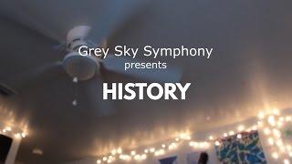 """Grey Sky Symphony - """"History"""""""