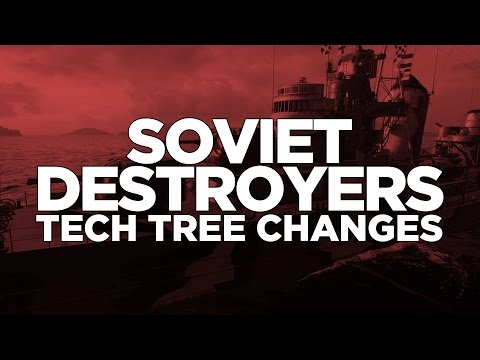 World of Warships - Soviet Destroyers Tech Tree Changes