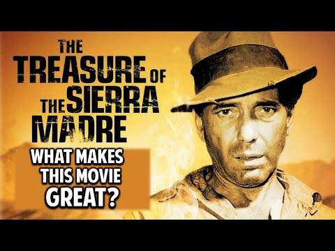 The Treasure of the Sierra Madre -- What Makes This Movie Great? (Episode 84)