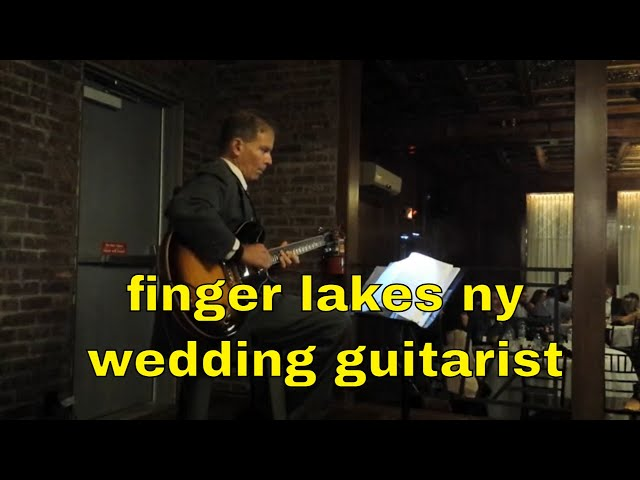 wedding guitarist | rochester syracuse binghamton ithaca elmira