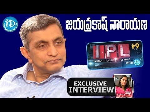 Jayaprakash Narayan Exclusive Interview || Indian Political League (IPL) With iDream #9 - #16