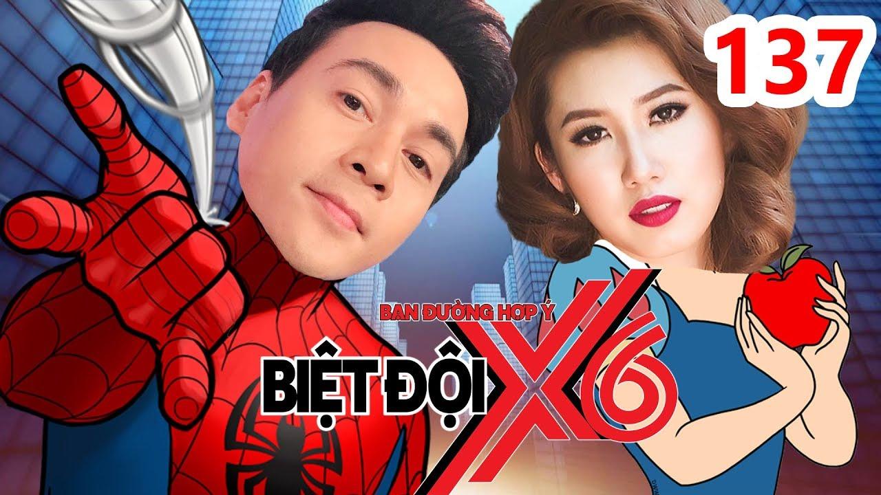 BIỆT ĐỘI X6 | BDX6 #137 | Spider man Ngọc Thuận - Bạch Tuyết Thuý Ngân hành hạ Cát Tường - Sĩ Thanh