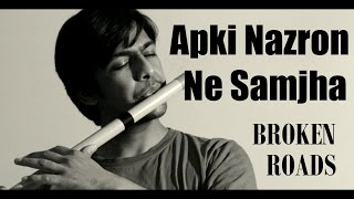 Aapki Nazron Ne Samjha | Flute Cover | Broken Roads