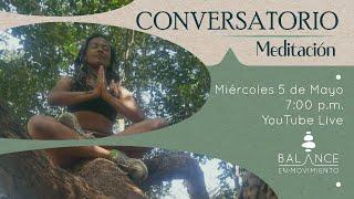 Conversatorio: Meditación