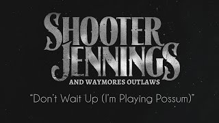 "Shooter Jennings + Waymores Outlaws - ""Don"